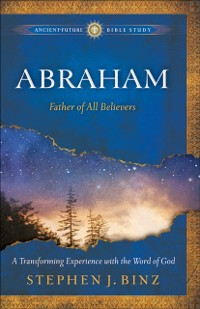 Cover Abraham (Ancient-Future Bible Study: Experience Scripture through Lectio Divina)