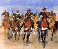 Cover Story of the Outlaw, A Study of the Western Desperado