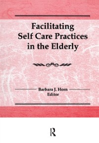 Cover Facilitating Self Care Practices in the Elderly