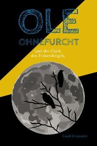 Cover Ole Ohnefurcht: Und der Fluch des Tränenhügels (Überarbeitete und gekürzte Ausgabe)