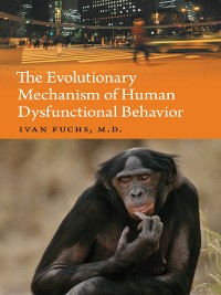 Cover The Evolutionary Mechanism of Human Dysfunctional Behavior