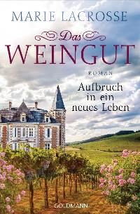Cover Das Weingut. Aufbruch in ein neues Leben