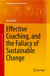 Cover Effective Coaching, and the Fallacy of Sustainable Change