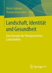 Cover Landschaft, Identität und Gesundheit