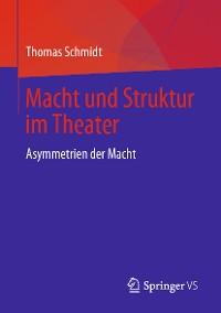 Cover Macht und Struktur im Theater
