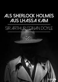 Cover Als Sherlock Holmes aus Lhassa kam
