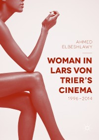 Cover Woman in Lars von Trier's Cinema, 1996–2014