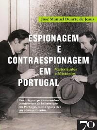 Cover Espionagem e Contraespionagem em Portugal. Vicissitudes e Mistérios