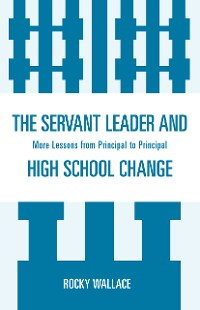 Cover The Servant Leader and High School Change