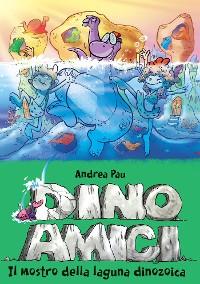 Cover Il mostro della laguna dinozoica. Dinoamici. Vol. 7