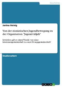 """Cover Von der zionistischen Jugendbewegung zu der Organisation """"Jugend-Alijah"""""""