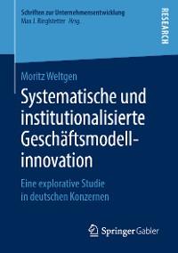 Cover Systematische und institutionalisierte Geschäftsmodellinnovation