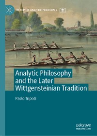 Cover Analytic Philosophy and the Later Wittgensteinian Tradition
