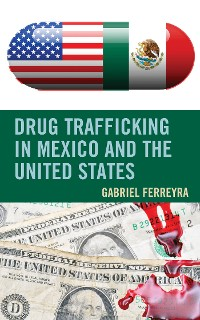 Cover Drug Trafficking in Mexico and the United States