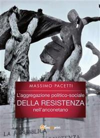 Cover L'aggregazione politico-sociale della resistenza nell'anconetano