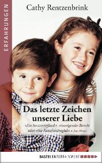 Cover Das letzte Zeichen unserer Liebe