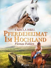Cover Pferdeheimat im Hochland - Fionas Fohlen