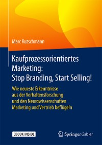 Cover Kaufprozessorientiertes Marketing: Stop Branding, Start Selling!