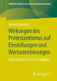 Cover Wirkungen des Protestantismus auf Einstellungen und Wertorientierungen