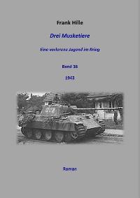 Cover Drei Musketiere - Eine verlorene Jugend im Krieg, Band 16