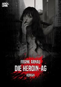 Cover DIE HEROIN-AG