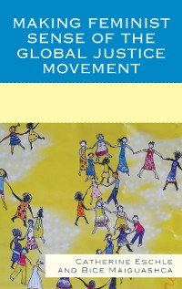 Cover Making Feminist Sense of the Global Justice Movement