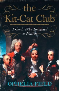 Cover Kit-Cat Club: Friends Who Imagined a Nation