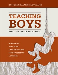 Cover Teaching Boys Who Struggle in School