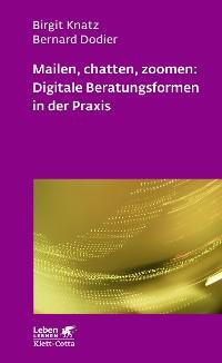 Cover Mailen, chatten, zoomen: Digitale Beratungsformen in der Praxis