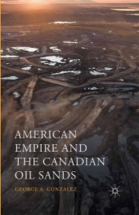 Cover American Empire and the Canadian Oil Sands