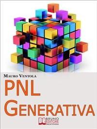 Cover PNL Generativa. L'Evoluzione della PNL per Creare Nuovi Stati di Coscienza per la Tua Realizzazione e i Tuoi Obiettivi. (Ebook Italiano - Anteprima Gratis)