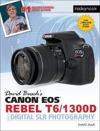Cover David Busch's Canon EOS Rebel T6/1300D Guide to Digital SLR Photography