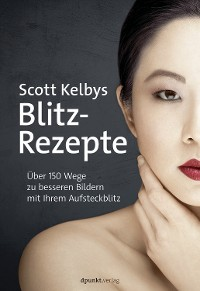 Cover Scott Kelbys Blitz-Rezepte