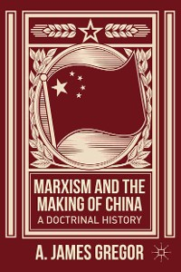 Cover Marxism and the Making of China