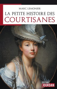 Cover La petite histoire des courtisanes