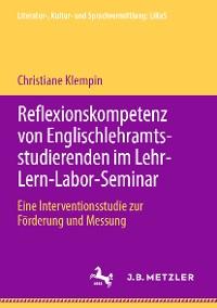Cover Reflexionskompetenz von Englischlehramtsstudierenden im Lehr-Lern-Labor-Seminar