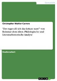 """Cover """"Des tages dô ich daz kriuze nam'"""" von Reinmar  dem Alten. Philologische und Literaturhistorische Analyse"""
