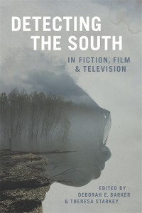 Cover Detecting the South in Fiction, Film, and Television