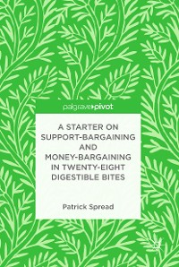 Cover A Starter on Support-Bargaining and Money-Bargaining in Twenty-Eight Digestible Bites