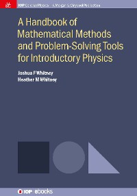 Cover A Handbook of Mathematical Methods and Problem-Solving Tools for Introductory Physics