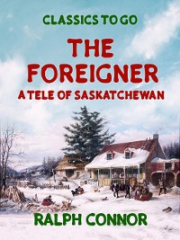 Cover The Foreigner a Tale of Saskatchewan