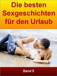 Cover Die besten Sexgeschichten für den Urlaub - Band 5