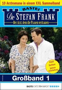 Cover Dr. Stefan Frank Großband 1 - Arztroman