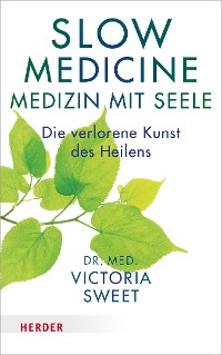 Cover Slow Medicine – Medizin mit Seele