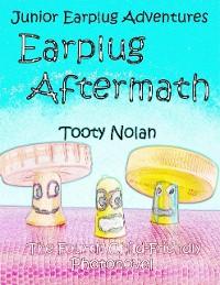 Cover Junior Earplug Adventures: Earplug Aftermath