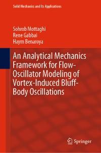 Cover An Analytical Mechanics Framework for Flow-Oscillator Modeling of Vortex-Induced Bluff-Body Oscillations
