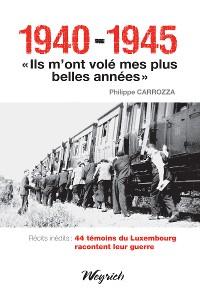 """Cover 1940-1945 - """"Ils m'ont volé mes plus belles années"""""""