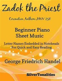 Cover Zadok the Priest Coronation Anthem HWV 258 Beginner Piano Sheet Music