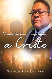 Cover Viviendo Para Agradar a Cristo