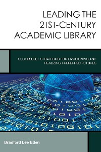 Cover Leading the 21st-Century Academic Library